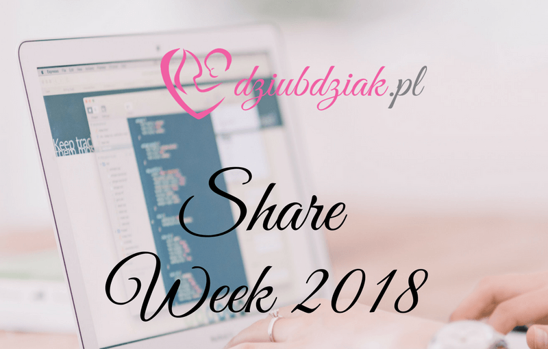 Share week 2018 dziubdziak
